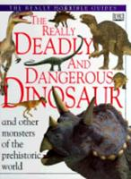 The Really Deadly and Dangerous Dinosaur 0789420511 Book Cover