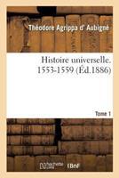 Histoire Universelle. 1553-1559 Tome 1 2014497141 Book Cover