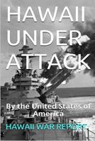 Hawaii Under Attack by the United States of America: Hawaii War Report 2016-2017 1534606149 Book Cover