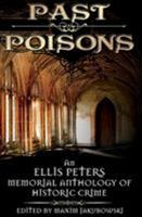 Past Poisons: An Ellis Peters Memorial Anthology of Historic Crime 0747260273 Book Cover