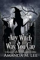 Any Witch Way You Can 1481274708 Book Cover