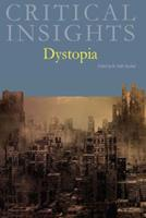 Critical Insights: Dystopia: Print Purchase Includes Free Online Access 1429837330 Book Cover