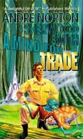 A Mind for Trade: A Great New Solar Queen Adventure 0312859201 Book Cover