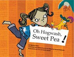 Oh, Hogwash, Sweet Pea! 1877283967 Book Cover