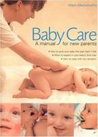 Babycare: A Manual for New Parents 1844760146 Book Cover