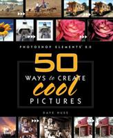Photoshop Elements 2: 50 Ways to Create Cool Pictures 0735713235 Book Cover
