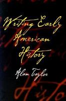 Writing Early American History 0812219104 Book Cover