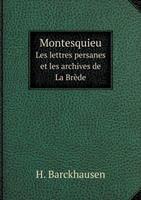 Montesquieu Les Lettres Persanes Et Les Archives de La Brede 5518929595 Book Cover