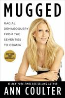 Mugged: Racial Demagoguery from the Seventies to Obama 1591846560 Book Cover