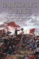 Barksdale's Charge: The True High Tide of the Confederacy at Gettysburg, July 2, 1863 1612001793 Book Cover