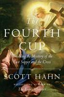 The Fourth Cup: Unveiling the Mystery of the Last Supper and the Cross 1524758795 Book Cover