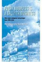 Every Business Is a Growth Business: How Your Company Can Prosper Year After Year 0471987638 Book Cover