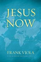Jesus Now: Unveiling the Present-Day Ministry of Christ 0781405912 Book Cover