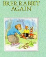 Brer Rabbit Again! (Brer Rabbit's Adventures) 0861636910 Book Cover