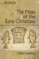 The Mass of the Early Christians 0879739428 Book Cover