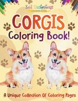 Corgis Coloring Book! A Unique Collection Of Coloring Pages 1641938420 Book Cover