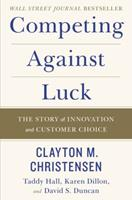 Competing Against Luck 0062435612 Book Cover