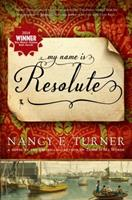 My Name Is Resolute 1250060974 Book Cover