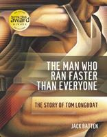 The Man Who Ran Faster Than Everyone: The Story of Tom Longboat 0887765076 Book Cover