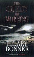 The Cruelty of Morning 0749319720 Book Cover