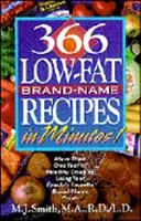 366 Low-Fat Brand-Name Recipes in Minutes: More Than One Year of Healthy Cooking Using Your Family's Favorite Brand-Name Foods 1565610504 Book Cover