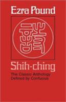 Shih-Ching: The Classic Anthology Defined by Confucius 0674133978 Book Cover