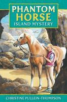 Phantom Horse - Island Mystery: The Wild Palomino. Age 8+ 1841358258 Book Cover