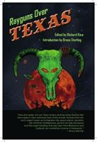 Rayguns Over Texas 0989270602 Book Cover