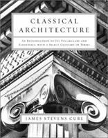 Classical Architecture: An Introduction to Its Vocabulary and Essentials, with a Select Glossary of Terms 0393731197 Book Cover
