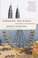 Remaking the World: Adventures in Engineering 0965617971 Book Cover