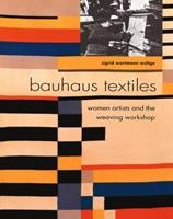 Bauhaus Textiles: Women Artists and the Weaving Workshop 0500280347 Book Cover