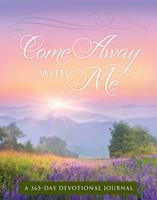 Come Away with Me: A 365 Devotional Journal 1609369572 Book Cover