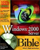 Windows 2000 Server Administrator's Bible (with CD-ROM) 0764546678 Book Cover