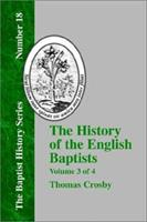 History of the English Baptists - Vol. 3 157978903X Book Cover