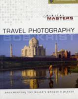 Digital Masters: Travel Photography: Documenting the World's People & Places (A Lark Photography Book) 1600591108 Book Cover