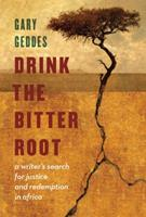 Drink The Bitter Root 1582437882 Book Cover
