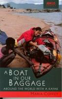 Boat in Our Baggage : Around the World With a Kayak 0349106312 Book Cover