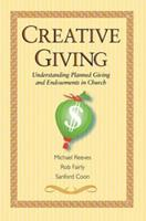 Creative Giving: Understanding Planned Giving And Endowments in Church 0881774707 Book Cover