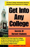 Get Into Any College: Secrets of Harvard Students 0965755630 Book Cover