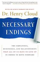 Necessary endings - The employees, businesses, and relationships that all of us have to give up in order to move forward 0061777129 Book Cover