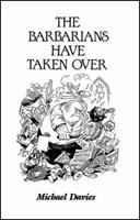 The Barbarians Have Taken Over 0935952144 Book Cover