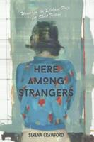 Here Among Strangers 0996858415 Book Cover