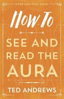 How To See & Read The Aura (How to (Llewellyn)) 0875420133 Book Cover