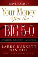 Your Money After the Big 5-0: Wealth for the Second Half of Life 0805444327 Book Cover