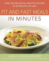 Prevention's Fit and Fast Meals in Minutes: Over 175 Delicious, Healthy Recipes in 30 Minutes or Less 1594864160 Book Cover