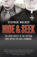 Hide and Seek: The Irish Priest in the Vatican Who Defied the Nazi Command; A Dramatic True Story of Rivalry and Survival During WWII 0762780398 Book Cover