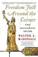 Freedom Just Around the Corner: A New American History: 1585-1828 0060197897 Book Cover