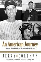 An American Journey: My Life as a War Pilot, Hall of Fame Broadcaster, and Teammate of Joe, Yogi, and the Mick 1600780644 Book Cover