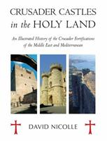 Crusader Castles in the Holy Land (General Military) 1846033497 Book Cover