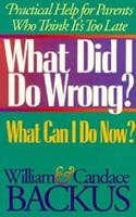 What Did I Do Wrong? What Can I Do Now? 1556611544 Book Cover